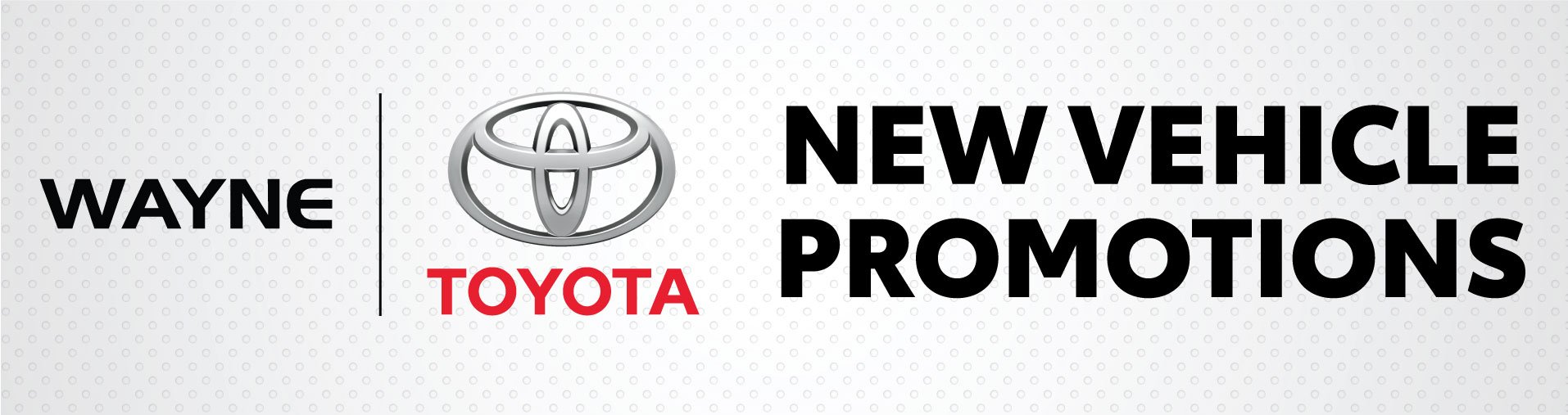 Wayne Toyota New Vehicle Promotions Banner